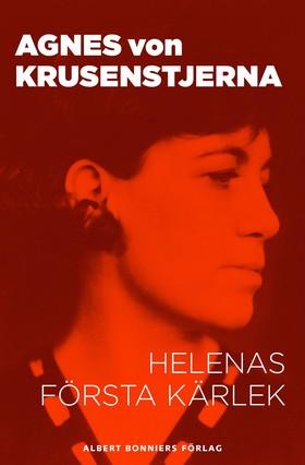 E-bok Helenas första kärlek av Agnes von Krusenstjerna