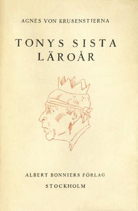 E-bok Tonys sista läroår  av Agnes von Krusenstjerna