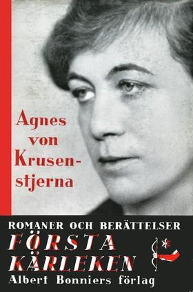 E-bok Första kärleken: två små romaner av Agnes von Krusenstjerna