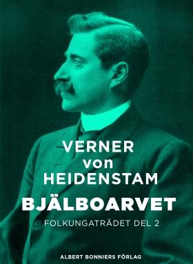 E-bok Bjälboarvet : Folkungaträdet del 2 av Verner von Heidenstam