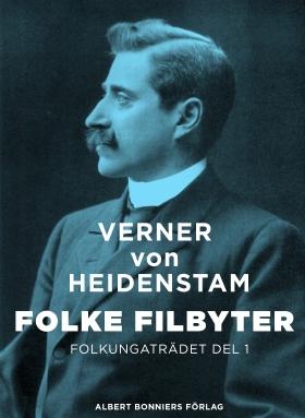 E-bok Folke Filbyter : Folkungaträdet del 1 av Verner von Heidenstam