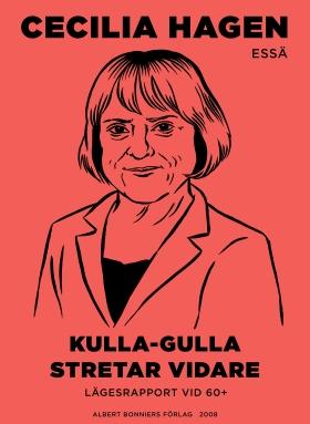 E-bok Kulla-Gulla stretar vidare : lägesrapport vid 60+ av Cecilia Hagen