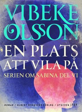 E-bok En plats att vila på : berättelse av Vibeke Olsson