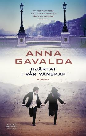 E-bok Hjärtat i vår vänskap av Anna Gavalda