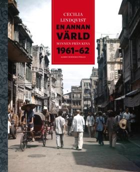 En annan värld Minnen från Kina 1961-62