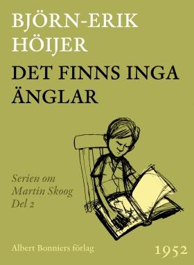 E-bok Det finns inga änglar : andra boken om Martin av Björn-Erik Höijer