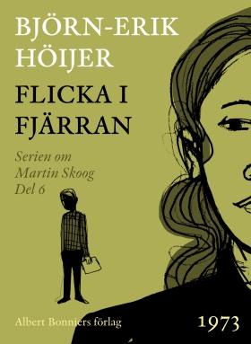 E-bok Flicka i fjärran av Björn-Erik Höijer