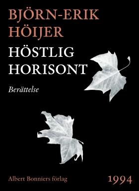 E-bok Höstlig horisont : berättelse av Björn-Erik Höijer