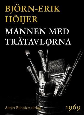 E-bok Mannen med trätavlorna av Björn-Erik Höijer