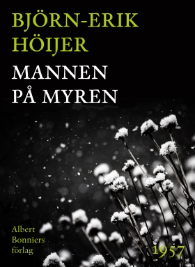 E-bok Mannen på myren av Björn-Erik Höijer