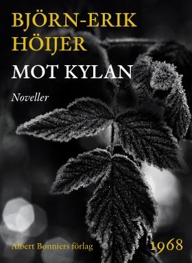 E-bok Mot kylan : noveller av Björn-Erik Höijer