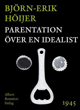 E-bok Parentation över en idealist av Björn-Erik Höijer