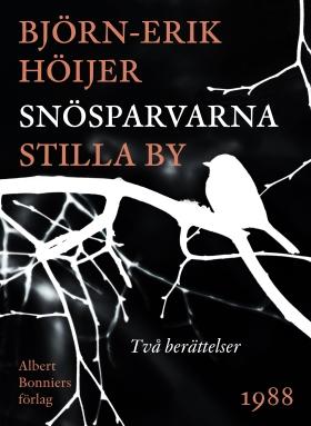 E-bok Snösparvarna ; Stilla by av Björn-Erik Höijer