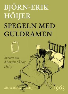 E-bok Spegeln med guldramen av Björn-Erik Höijer