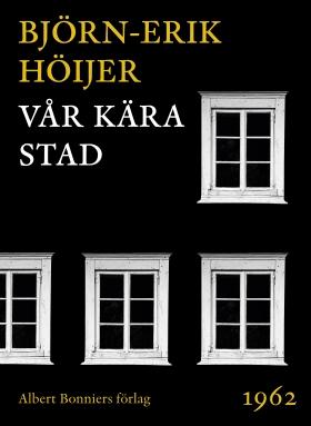 E-bok Vår kära stad av Björn-Erik Höijer