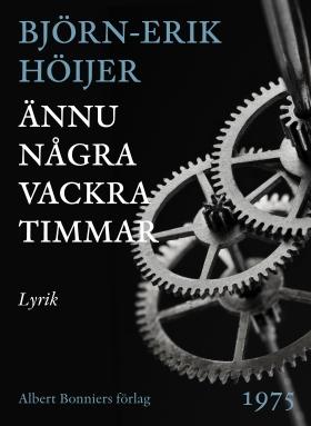E-bok Ännu några vackra timmar av Björn-Erik Höijer