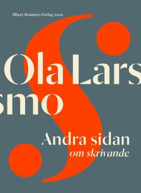 E-bok Andra sidan : om skrivande av Ola Larsmo