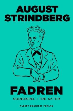 E-bok Fadren : sorgespel i tre akter av August Strindberg