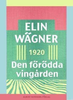 E-bok Den förödda vingården av Elin Wägner