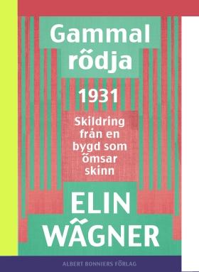 E-bok Gammalrödja : skildring från en bygd som ömsar skinn av Elin Wägner