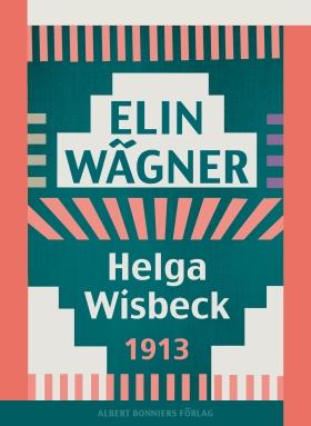 E-bok Helga Wisbeck av Elin Wägner