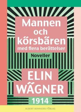 E-bok Mannen och körsbären med flera berättelser : noveller av Elin Wägner