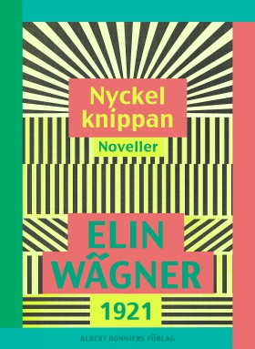 E-bok Nyckelknippan : noveller av Elin Wägner