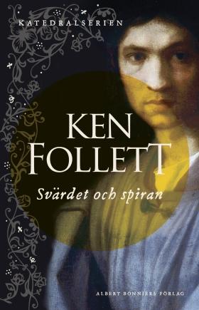 E-bok Svärdet och spiran av Ken Follett