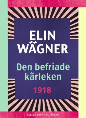 E-bok Den befriade kärleken av Elin Wägner