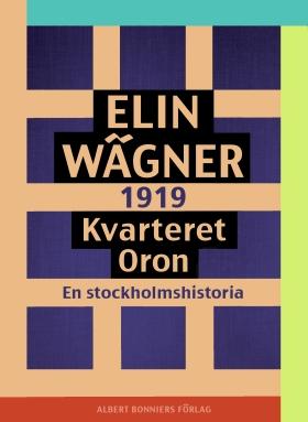 E-bok Kvarteret Oron : en Stockholmshistoria av Elin Wägner