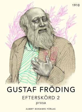 E-bok Efterskörd 2. Prosa av Gustaf Fröding