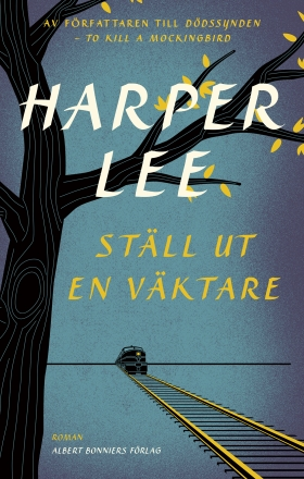 E-bok Ställ ut en väktare av Harper Lee