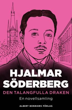 E-bok Den talangfulla draken : novellsamling av Hjalmar Söderberg