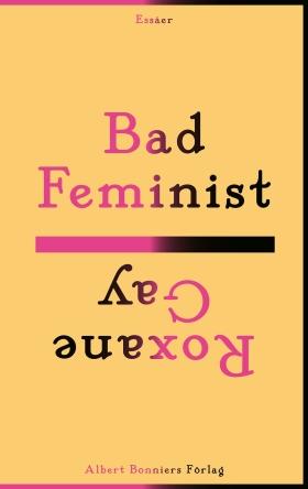 E-bok Bad feminist av Roxane Gay