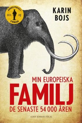 E-bok Min europeiska familj : de senaste 54 000 åren av Karin Bojs