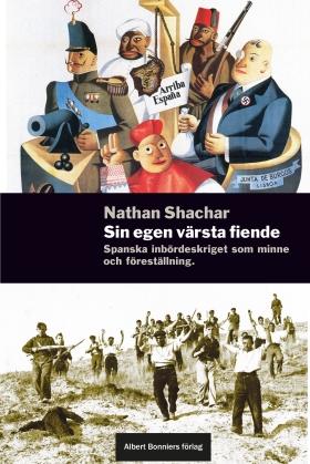E-bok Sin egen värsta fiende : essäer om spanska inbördeskriget av Nathan Shachar