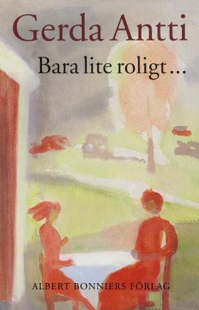 E-bok Bara lite roligt av Gerda Antti