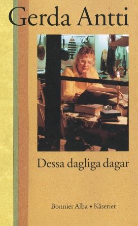E-bok Dessa dagliga dagar : Kåserier av Gerda Antti