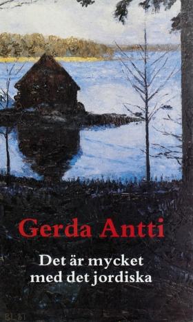 E-bok Det är mycket med det jordiska av Gerda Antti
