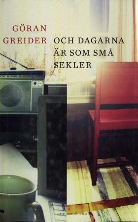 E-bok Och dagarna är som små sekler av Göran Greider
