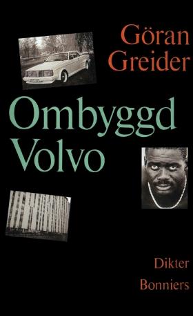 E-bok Ombyggd Volvo : dikter av Göran Greider