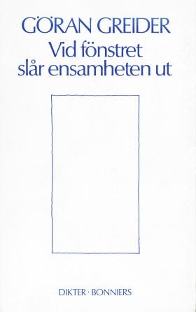 E-bok Vid fönstret slår ensamheten ut : dikter av Göran Greider