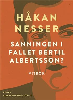 E-bok Sanningen i fallet Bertil Albertsson? : vitbok av Håkan Nesser