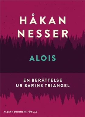 E-bok Alois : En berättelse ur Barins triangel av Håkan Nesser