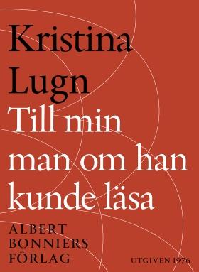 E-bok Till min man om han kunde läsa : dikter av Kristina Lugn