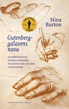 Gutenberggalaxens nova : en essäberättelse om Erasmus av Rotterdam, humanismen och 1500-talets medierevolution av Nina Burton