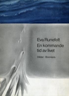 E-bok En kommande tid i livet : dikter av Eva Runefelt