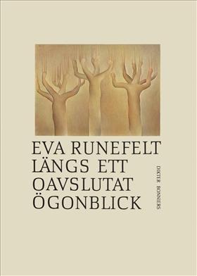 E-bok Längs ett oavslutat ögonblick : Dikter av Eva Runefelt
