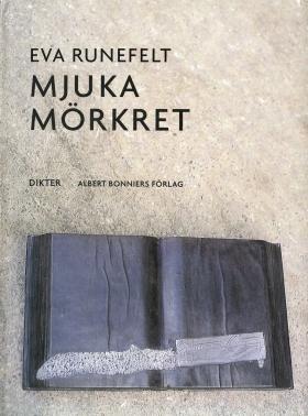 E-bok Mjuka mörkret : dikter av Eva Runefelt