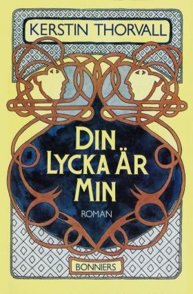 E-bok Din lycka är min av Kerstin Thorvall